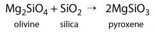 Mg2SiO4 + SiO2 goes to 2MgSiO3